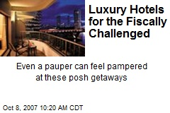 Luxury Hotels for the Fiscally Challenged