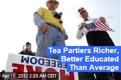 Tea Partiers Richer, Better Educated Than Average