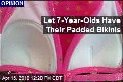 Let 7-Year-Olds Have Their Padded Bikinis
