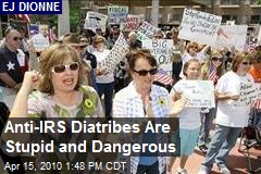 Anti-IRS Diatribes Are Stupid and Dangerous
