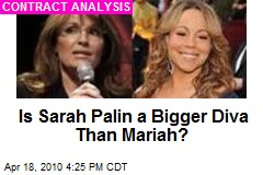 Is Sarah Palin a Bigger Diva Than Mariah?