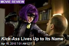 Kick-Ass Lives Up to Its Name