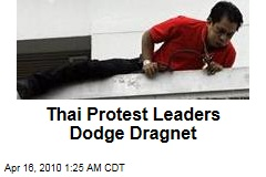 Thai Protest Leaders Dodge Dragnet
