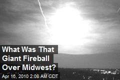 What Was That Giant Fireball Over Midwest?