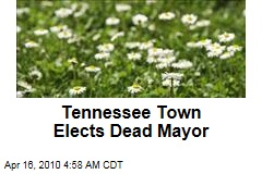 Tennessee Town Elects Dead Mayor