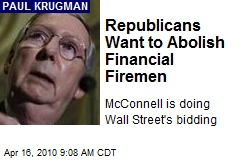 Republicans Want to Abolish Financial Firemen
