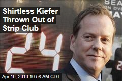 Shirtless Kiefer Thrown Out of Strip Club