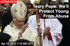 Teary Pope: We'll Protect Young From Abuse