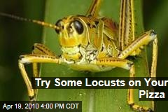 Try Some Locusts on Your Pizza
