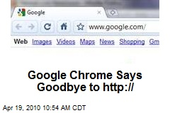Google Chrome Says Goodbye to http://