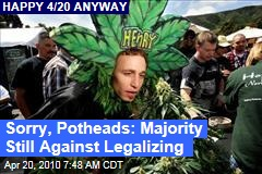 Sorry, Potheads: Majority Still Against Legalizing