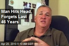 Man Hits Head, Forgets Last 46 Years