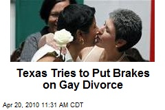 Texas Tries to Put Brakes on Gay Divorce