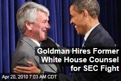 Goldman Hires Former White House Counsel for SEC Fight