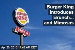 Burger King Introduces Brunch... and Mimosas