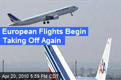 European Flights Begin Taking Off Again