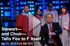 Stewart— and Choir— Tells Fox to F Itself