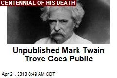 Unpublished Mark Twain Trove Goes Public