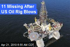 11 Missing After US Oil Rig Blows