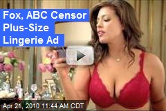 Fox, ABC Censor Plus-Size Lingerie Ad