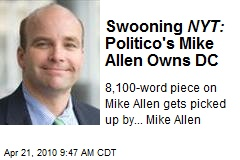 Swooning NYT: Politico's Mike Allen Owns DC