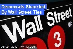 Democrats Shackled By Wall Street Ties