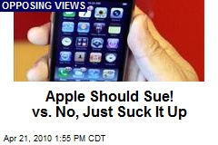 Apple Should Sue! vs. No, Just Suck It Up