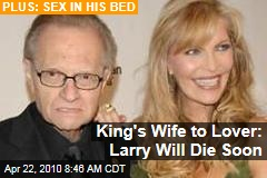 King's Wife to Lover: Larry Will Die Soon