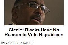 Steele: Blacks Have No Reason to Vote Republican