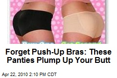 Forget Push-Up Bras: These Panties Plump Up Your Butt