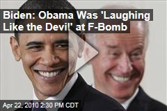 Biden: Obama Was 'Laughing Like the Devil' at F-Bomb