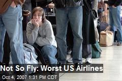 Not So Fly: Worst US Airlines