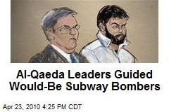 Al-Qaeda Leaders Guided Would-Be Subway Bombers
