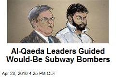 Al-Qaeda Leaders Guided Would-Be Subway Bombers