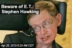 Beware of E.T.: Stephen Hawking