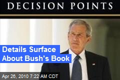 Details Surface About Bush's Book