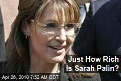 Just How Rich Is Sarah Palin?