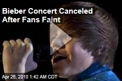 Bieber Concert Canceled After Fans Faint