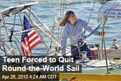 Teen Forced to Quit Round-the-World Sail