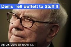 Dems Tell Buffett to Stuff It