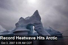 Record Heatwave Hits Arctic