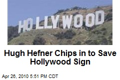 Longer is OK -- Hugh Hefner, others donate money to save Hollywood sign from developers [Updated]   L.A. NOW   Los Angeles Times