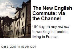 The New English Commute: via the Channel