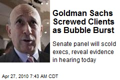Goldman Sachs Screwed Clients as Bubble Burst