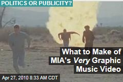 What to Make of MIA's Very Graphic Music Video