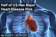 Half of US Has Major Heart Disease Risk