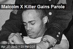 Malcolm X Killer Gains Parole