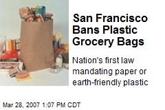 San Francisco Bans Plastic Grocery Bags