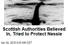 Scottish Authorities Believed In, Tried to Protect Nessie