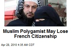 Muslim Polygamist May Lose French Citizenship